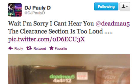 Pauly D to Deadmau5: How's the Discount Aisle?!