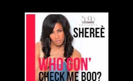 "Sheree Whitfield - ""Who Gon' Check Me Boo?"""