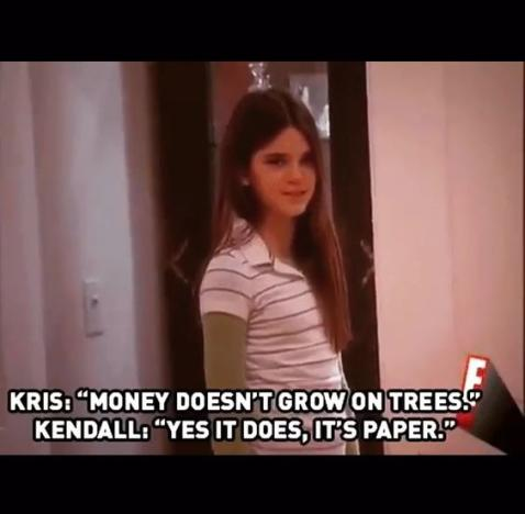 Kendall Says Money Grows on Trees