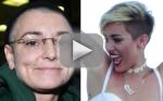 Miley Cyrus-Sinead O'Connor Feud: Choose a Side!
