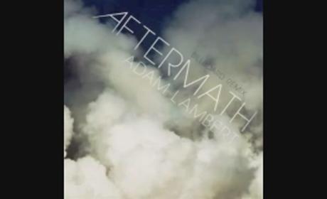 """Adam Lambert """"Aftermath"""" Remix: Listen Here!"""