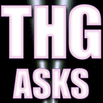 THG Asks!