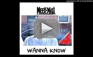 "Meek Mill: ""Wanna Know"""