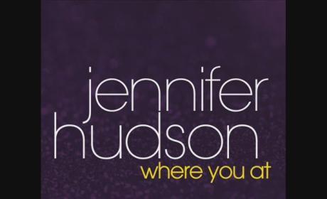 Jennifer Hudson - Where You At