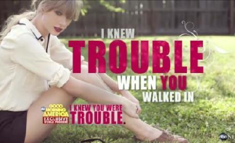 "Taylor Swift Teases ""I Knew You Were Trouble"""