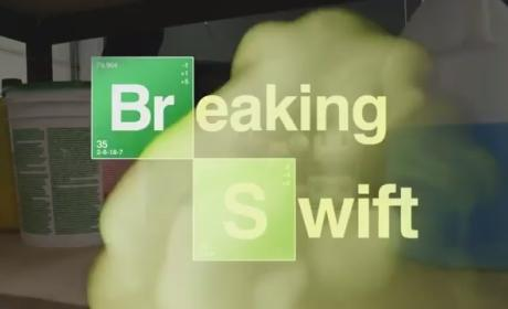 When Taylor Swift Meets Breaking Bad...