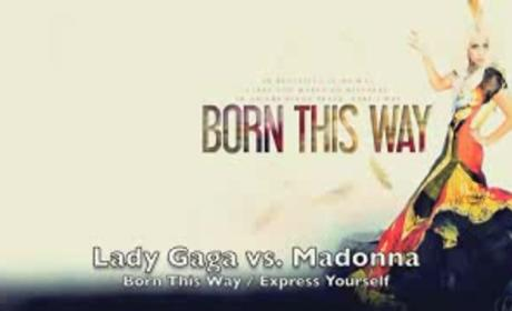 "Lady Gaga's ""Born This Way"" and Madonna's ""Express Yourself"" - The Remix!"