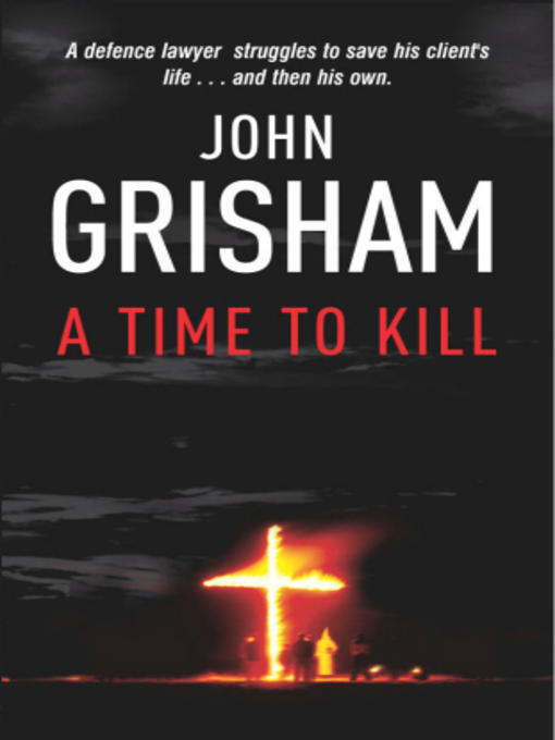 Kendall Auto Group >> John Grisham to Publish A Time to Kill Sequel - The ...