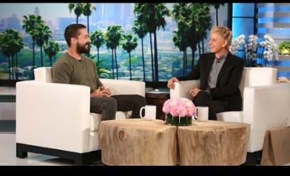 Shia LaBeouf to Ellen DeGeneres: Yeah, I've Done Some Dumb Things