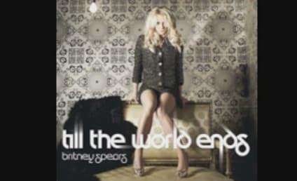 "Britney Spears' ""Till The World Ends"" - First Listen!"