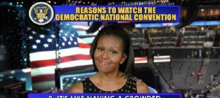 Michelle Obama Delivers Top 10 List of Reasons to Watch DNC