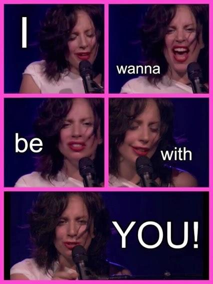 Lady Gaga Wants to Be With You