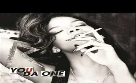 Rihanna - You Da One