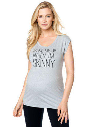 Wake Me When I'm Skinny T-Shirt from A Pea in the Pod