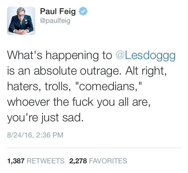 Paul feig is pissed