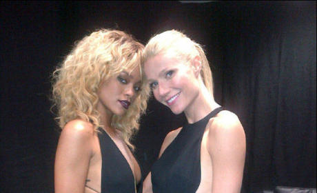Gwyneth and Rihanna
