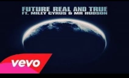 """Miley Cyrus Keeps It """"Real & True"""" with Future: Listen Now!"""