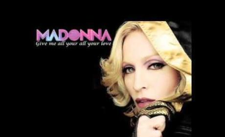 "Madonna's ""Give Me All Your Love"" Single Leaks: Listen, Comment Now!"