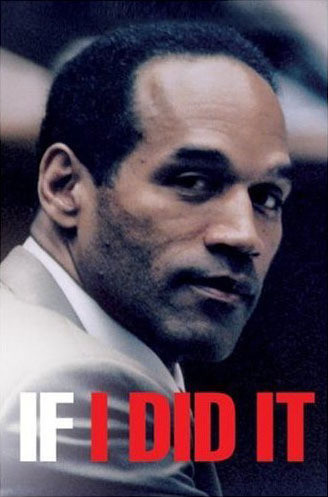 OJ Simpson: IF I DID IT