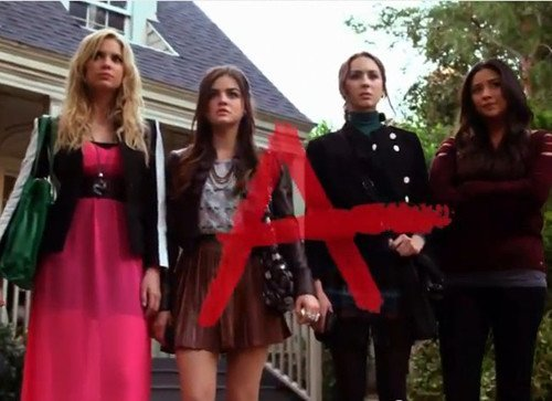 A - Pretty Little Liars