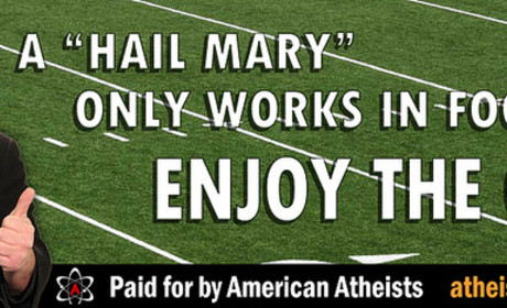 Atheist Billboard Placed at Super Bowl Site: Right or Wrong?