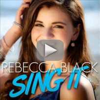 Rebecca black sing it