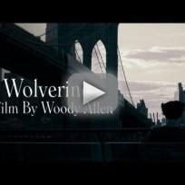 Wolverine: A Film By Woody Allen