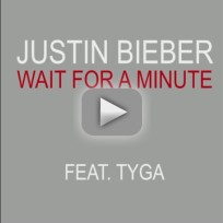 "Justin Bieber Ft. Tyga - ""Wait a Minute"""