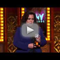 Rosie odonnell tony awards acceptance speech