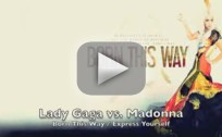 Lady Gaga - Born This Way vs. Madonna - Express Yourself