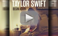 "Taylor Swift - ""Begin Again"""