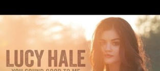 Lucy hale you sound good to me