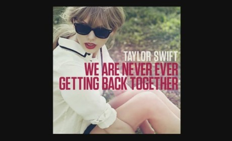 "Taylor Swift - ""We Are Never Getting Back Together"""