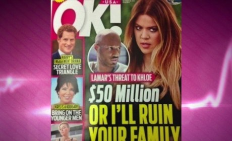 Lamar Odom to Khloe Kardashian: Pay Me $50 Million... Or Else!