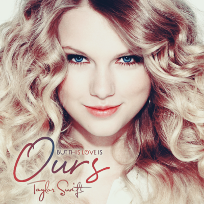 Taylor Swift, Ours